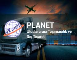 Planet Uluslararası Taşımacılık ve Dış Ticaret